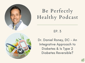 Dr. Daniel Roney, DC - An Integrative Approach to Diabetes & Is Type 2 Diabetes Reversible?