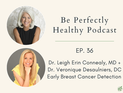 Dr. Leigh Erin Connealy, MD +  Dr. Veronique Desaulniers, DC - Early Breast Cancer Detection