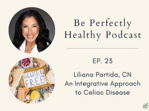 Liliana Partida, CN - An Integrative Approach to Celiac Disease