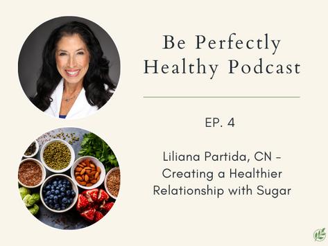 Liliana Partida - Creating a Healthier Relationship w/Sugar