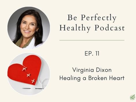 Virginia Dixon - Healing a Broken Heart