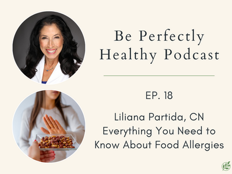 Liliana Partida, CN - Food Allergies: Everything You Need to Know