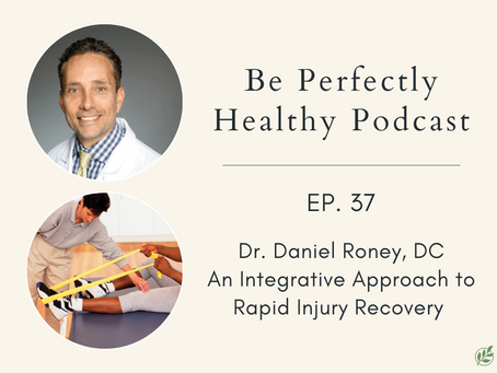 Dr. Daniel Roney, DC - An Integrative Approach to Rapid Injury Recovery