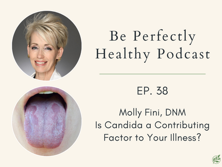 Molly Fini, DNM - Is Candida a Contributing Factor to Your Illness?