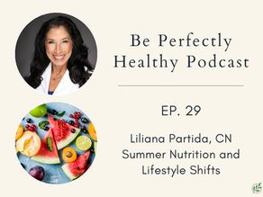 Liliana Partida, CN - Summer Nutrition and Seasonal Detoxing