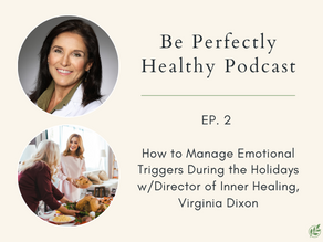 Virginia Dixon - How to Manage Emotional Triggers During the Holidays