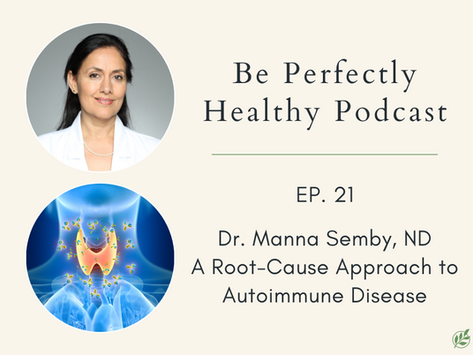 Dr. Manna Semby, ND - A Root-Cause Approach to Autoimmune Disease