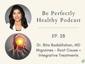 Dr. Bita Badakhshan, MD - Migraines - Root Causes and Integrative Treatments