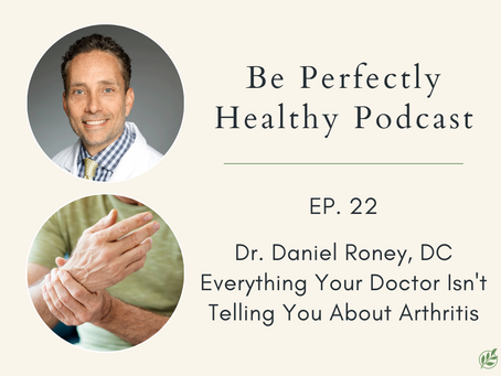 Dr. Daniel Roney, DC - Everything Your Doctor Isn't Telling You About Arthritis