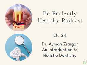 Dr. Ayman Zraigat, DDS - An Introduction to Holistic Dentistry