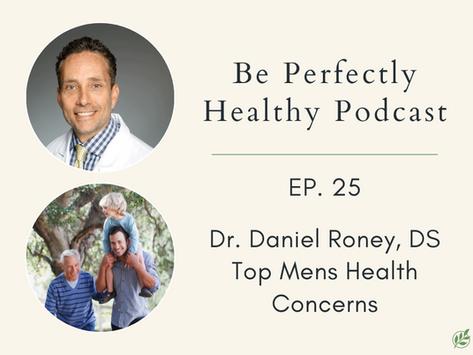 Dr. Daniel Roney, DC - Top Men's Health Concerns