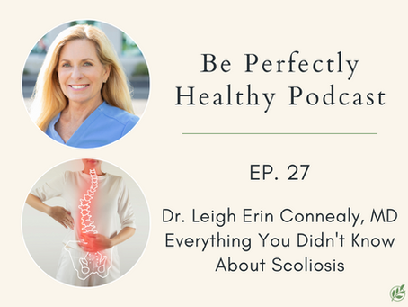 Dr. Leigh Erin Connealy, MD - Everything You Didn't Know About Scoliosis