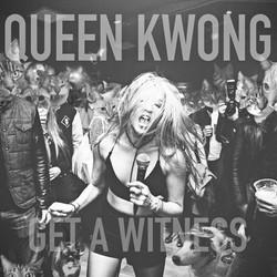 QUEEN KWONG, GET A WITNESS LP
