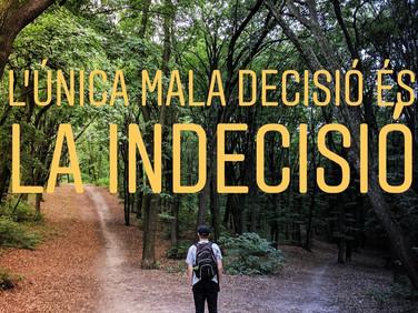 L'única mala decisió és la indecisió