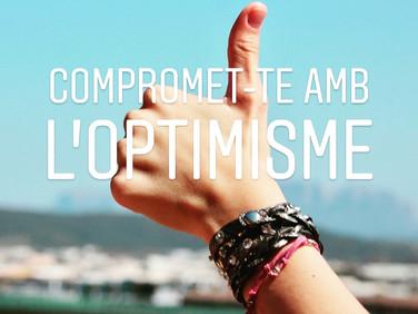 Compromet-te amb l'optimisme!
