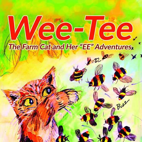 "Wee-Tee the Farm Cat and Her ""EE"" Adventure"