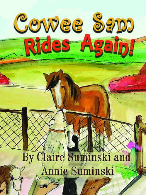 Cowee Sam Rides Again!