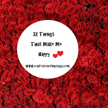 32 Things That Make Me Happy