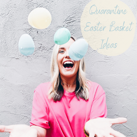 Quarantine Easter Basket Ideas