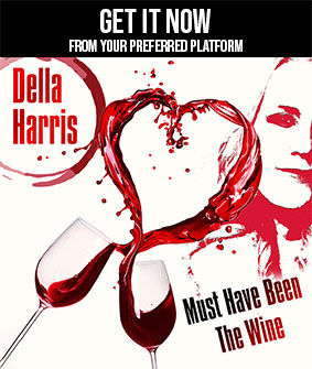 Della Harris - Must Have Been The Wine g