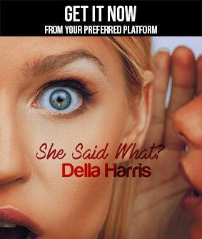 Della Harris - She Said What get it now.