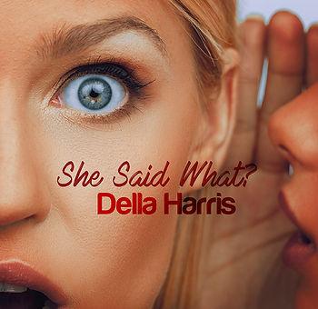 She Said What - Della Harris (single cov