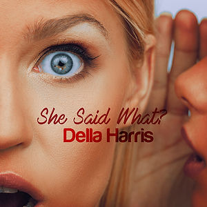 She Said What - Della Harris (single cov