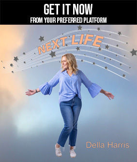 Della Harris - Next Life get it now.jpg