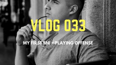 Vlog 034 - BNI, Playing Offense, Local Garyvee?