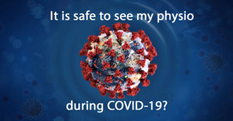 Is it safe to see my Physio during COVID-19?