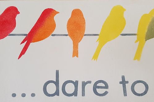 Rainbow Birds Sign (Dare To Be Different)