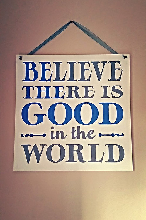 Good In the World Sign
