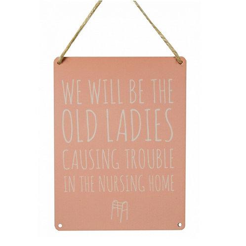 Metal Sign - Old Ladies