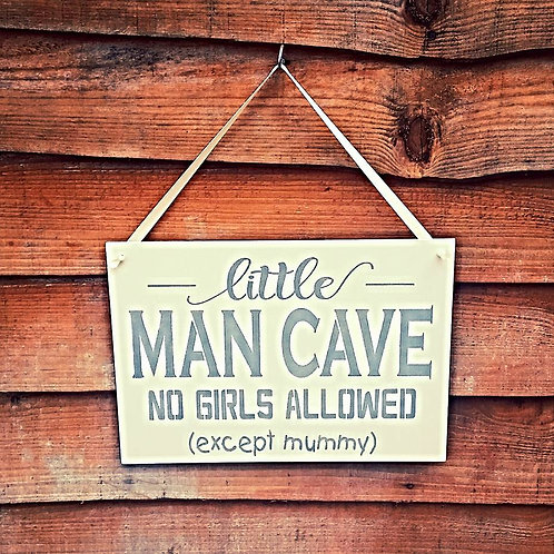 Little Man Cave ( No Girls Allowed)