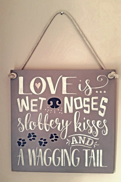 Love is wet noses wooden sign