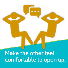 Make the the other feel comfortable