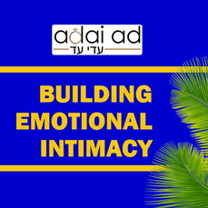 Building Emotional Intimacy - Part 1