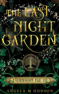 The Last Night Garden (Evernight Fae #3)