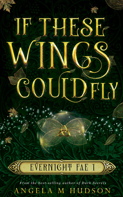 If These Wings Could Fly (Evernight Fae #1)