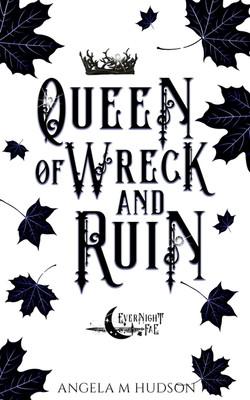7 Queen of Wreck and Ruin