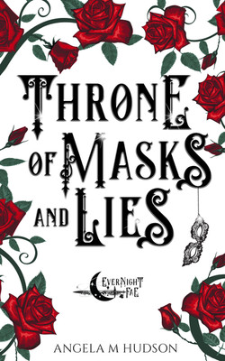 6 Throne of Masks and Lies