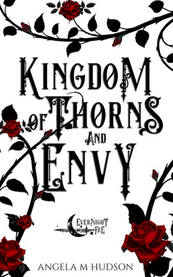 8 A Kingdom of Thorns and Envy