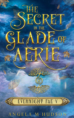 The Secret in the Glade of Aerie (Everni