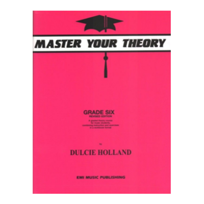 Master Your Theory Grade 6 Dulcie Holland