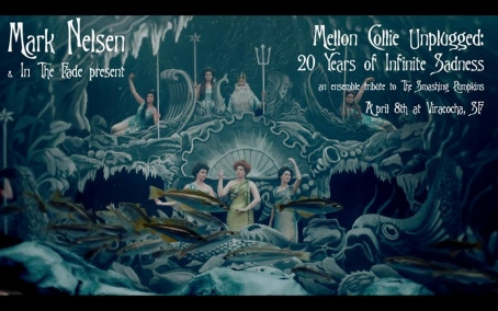 "SP TRIBUTE SHOW: ""MELLON COLLIE UNPLUGGED: 20 YEARS OF INFINITE SADNESS"" SAN FRANCISCO 4/8"