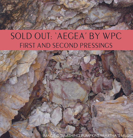 AEGEA by WPC: FIRST AND SECOND PRESSINGS ARE SOLD-OUT