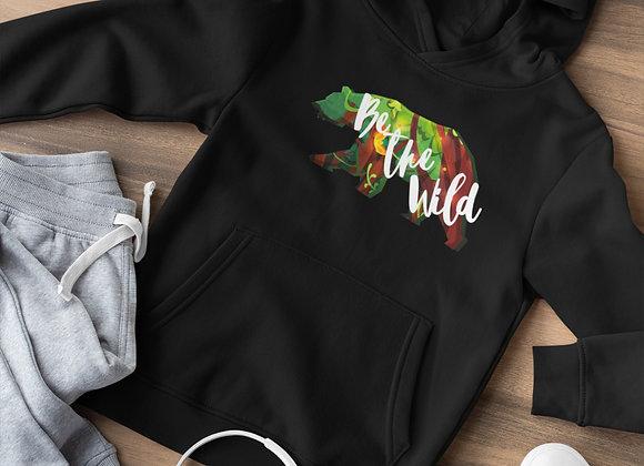 Be The Wild Uniesex Hoodie