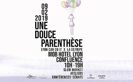 Une Douce Parenthèse : Lyon can do it X La Défripe