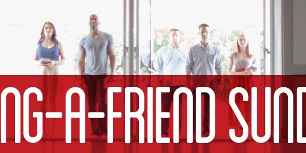 BRING-A-FRIEND SUNDAY
