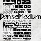 10/23(fri) Dense Medium